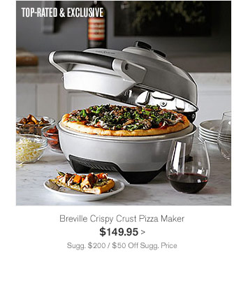 TOP-RATED & EXCLUSIVE - Breville Crispy Crust Pizza Maker, $149.95 - Sugg. $200 / $50 Off Sugg. Price