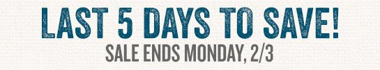 Last 5 Days to Save during our Huge Annual Furniture Sale
