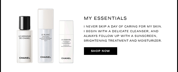 MY ESSENTIALS I never skip a day of caring for my skin. I begin with a delicate cleanser, and always follow up with a sunscreen, brightening treatment and moisturizer. SHOP NOW