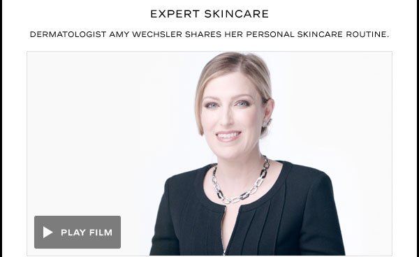 EXPERT SKINCARE Dermatologist Amy Wechsler shares her personal skincare routine.