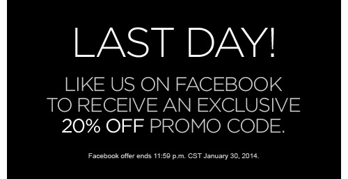 last day! like us on facebook to recieve 20% off