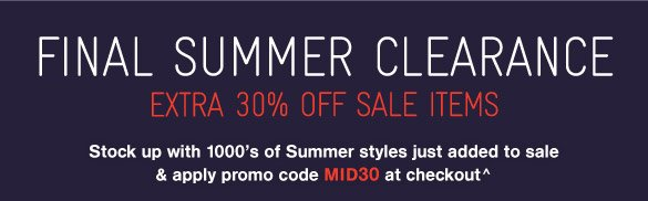 Final Summer Clearance - 30% Off Sale Items^