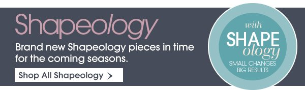 Brand New Shapeology - Shop Now