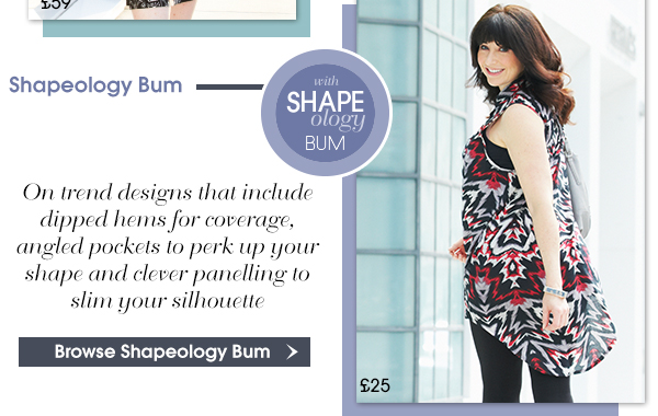 Browse Shapeology Bum - On trend designs that include dipped hems for coverage, angled pockets to perk up your shape...