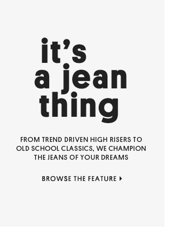 IT'S A JEAN THING - Browse The Feature