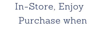 30% Off Your Entire Purchase - In Store