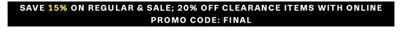 Save 15% on Regular & Sale; 20% Off Clearance Items With Online Promo Code: FINAL