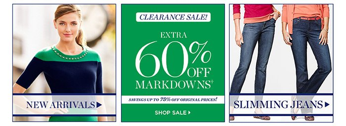 Shop New Arrivals.  Clearance sale! Extra 60% off markdowns, savings up to 75% off original prices! Shop sale. Shop Slimming Jeans.