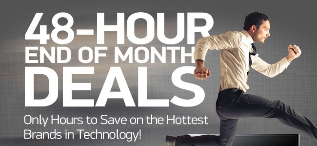 48 Hours End of Month Deals