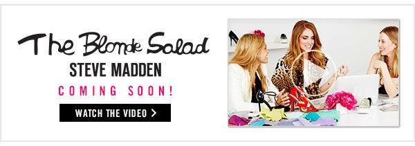 The Blonde Salad x Steve Madden - Watch the Video