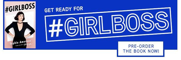 Get Ready For #GIRLBOSS