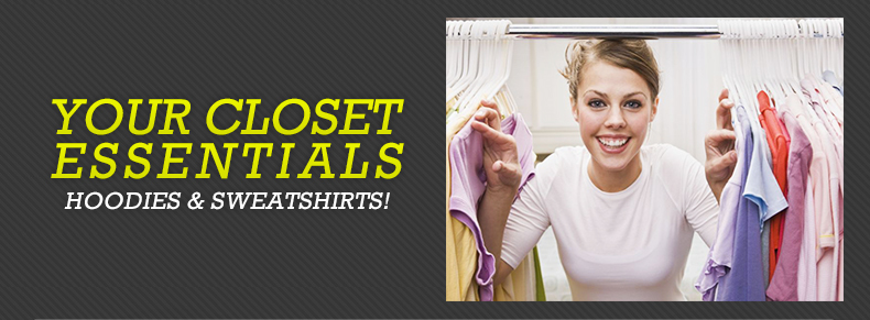 Your Closet Essentials Hoodies & Sweatshirts!