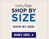 babyGap SHOP BY SIZE | SHOP BY SIZE: BABY GIRL