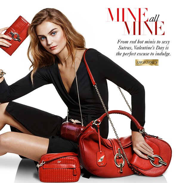 Mine All Mine: From red hot minis to sexy Sutras, Valentine's Day is the perfect excuse to indulge. Shop Now.