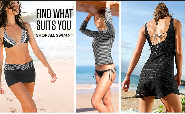 FIND WHAT SUITS YOU | SHOP ALL SWIM