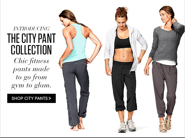 INTRODUCING THE CITY PANT COLLECTION | SHOP CITY PANTS