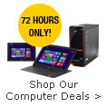 72 hours only! shop our computer deals.