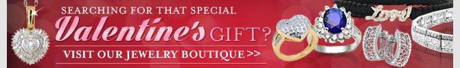 searching for that special valentine's gift? visit our jewelry boutique