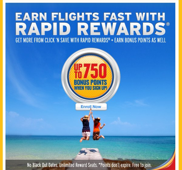 Earn flights fast with Rapid Rewards - Up to 750 pts when you sign up