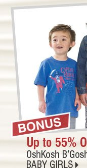 BONUS up to 55% off OshKosh B'Gosh®  playwear. Shop baby girls.