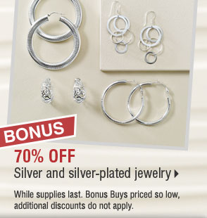 BONUS 70% off silver and silver-plated  jewelry.