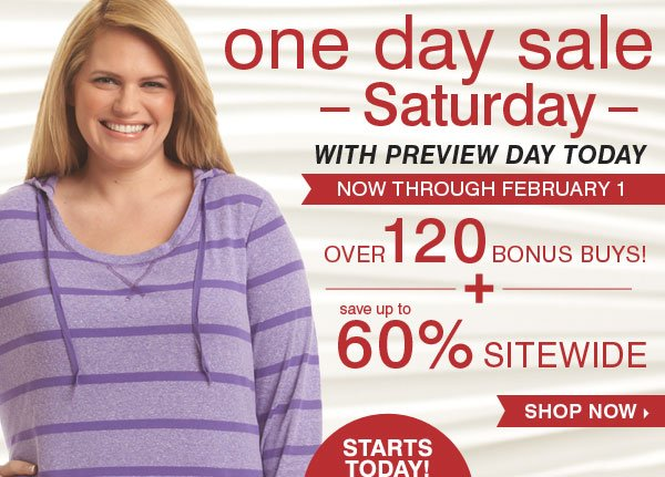 One Day Sale STARTS TODAY! Over 120 Bonus  Buys - Save up to 60% storewide! Shop now.