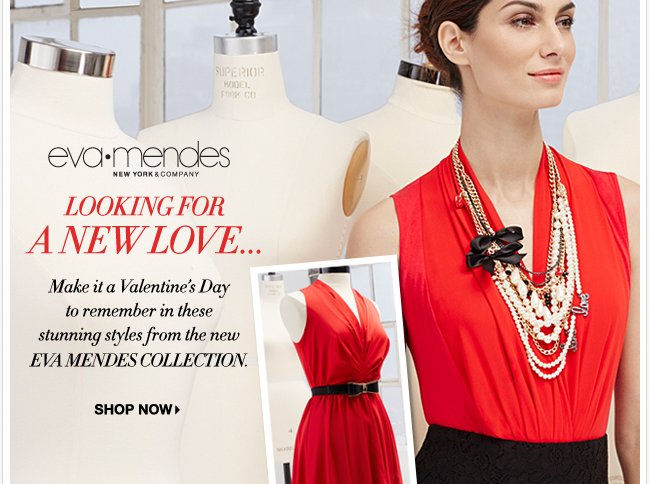 Stunning Styles from the new Eva Mendes Collection!