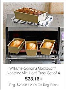 Williams-Sonoma Goldtouch® Nonstick Mini Loaf Pans, Set of 4 $23.16 -- Reg. $28.95 / 20% Off Reg. Price