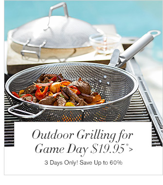 Outdoor Grilling for Game Day $19.95* -- 3 Days Only! Save Up to 60%