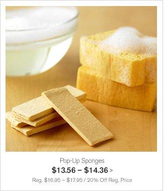 Pop-Up Sponges $13.56 - $14.36 -- Reg. $16.95 - $17.95 / 20% Off Reg. Price