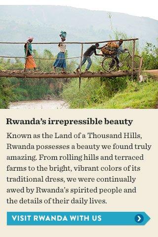 Rwanda's irrepressible beauty - visit Rwanda with us