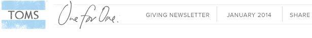 TOMS Giving Newsletter - January 2014