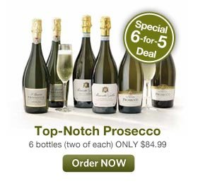 Top-Notch Prosecco. 6 bottles ONLY $84.99. Order NOW.