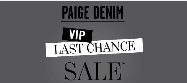 Paige Denim VIP Last Chance Sale