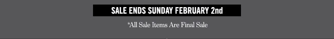 Sale ends Sunday, Februard 2nd.