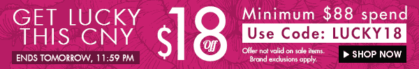 CNY Sale - Get $18 off when you shop with us!