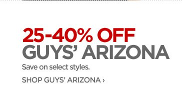 25–40% OFF GUYS' ARIZONA  Save on select styles.  SHOP GUYS' ARIZONA ›