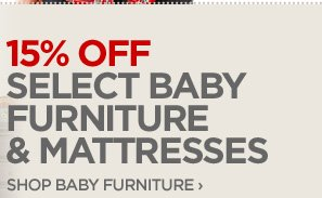 15% OFF SELECT BABY FURNITURE & MATTRESSES  SHOP BABY FURNITURE ›