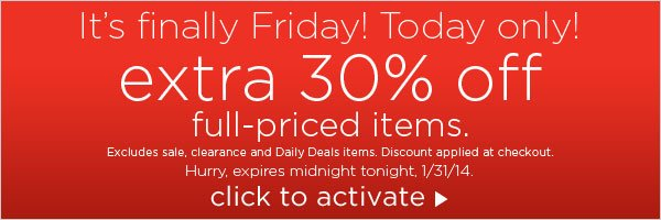 Today only! Get 30% off Full Priced items