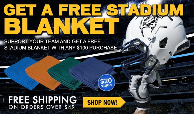 Get A FREE Stadium Blanket With Any $100 Purchase + FREE Shipping!
