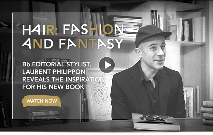 HAIR: FASHION AND FANTASY Bb.Editorial Stylist, Laurent Philippon reveals the inspiration for his new book. »WATCH NOW
