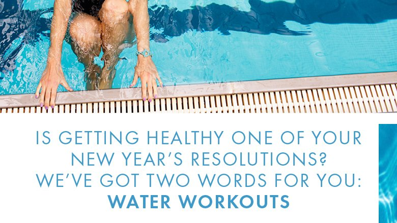 We've got two words for you: Water Workouts