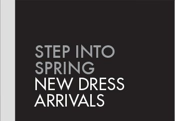 STEP INTO SPRING: NEW DRESS ARRIVALS