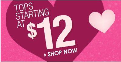 SHOP Tops starting at $12!