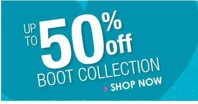 SHOP up to 50% OFF Boot Collection!