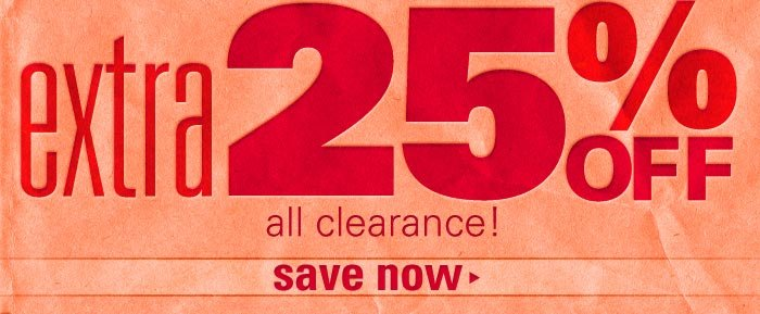 EXTRA 25% OFF all clearance!