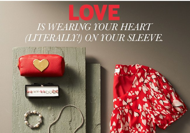 LOVE is wearing your heart (literally!) on your sleeve.