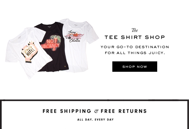 The TEE SHIRT SHOP. Your go-to destination for all tees Juicy. SHOP NOW.