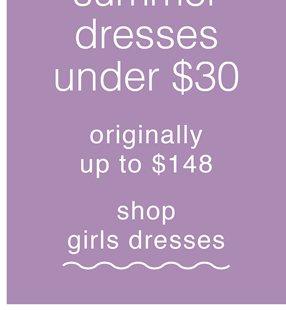 shop girls dresses, summer dresses under $30, originally up to $148