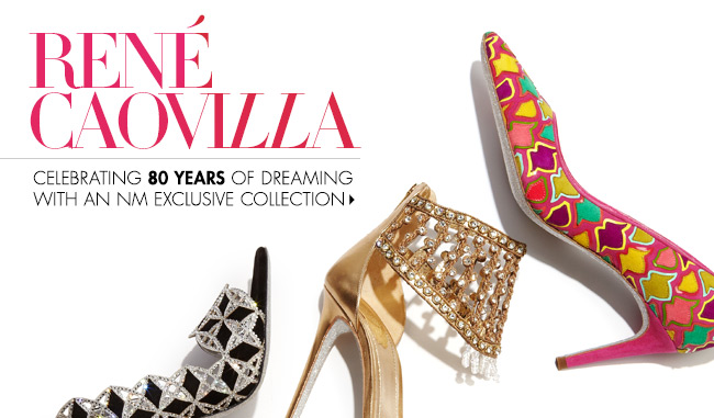 Rene Caovilla: #OnlyatNM Collection + 80th  Anniversary